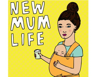 Mothers Day Card - New Mum Life