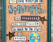 You have the strength, collage, mixed media, inspirational word art, kids room, classroom, vintage frame