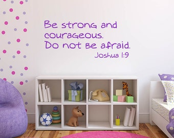 Be Strong and Courageous vinyl wall decal. Joshua 1:9 Biblical wall decor, nursery childrens church decal.