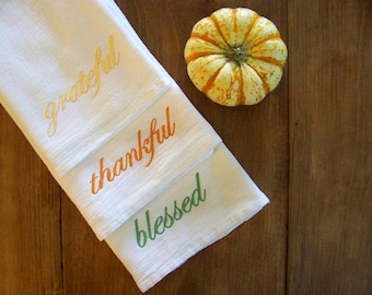 thanksgiving tea towels - set of 3 - grateful - thankful - blessed - fall colors - embroidered - dish towels - hostess gift - decoration