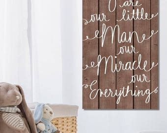 Personalized You are our little Man our Miracle our Everything Stretched Canvas Children's Bedroom Wall Art CS0090
