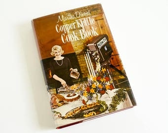 Vintage 1960s Cookbook / Martha Dixon's Copper Kettle Cook Book 1963 HCDj / Cooking TV Show Hostess's Best and Favorite Recipes