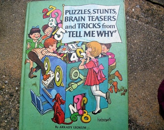 "Vintage Book Puzzles, Stunts, Brain Teasers and Tricks from ""Tell Me Why"" by Arkady Leokum Illustrated by John Huehnergarth"