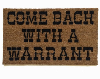 Come Back with a Warrant doormat outdoor warning