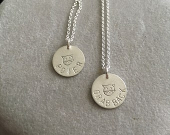 "Feminist Election 2016 pussy(cat) ""grab back"" and pussy (cat) ""power"" sterling silver handmade necklace -- feminism politics democrat"