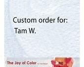 Custom order for  Tam W. - 2 8 x 10 art prints