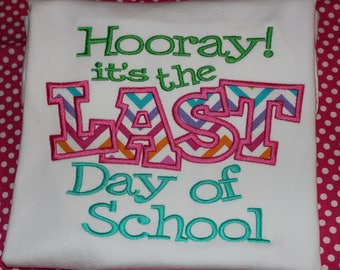 Last Day of School shirt - baby bodysuit, tshirt, or dress- you pick colors- child or adult