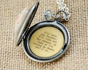 I'll love you forever I'll like you for always as long as I'm living my Mommy you'll be - Mom locket -