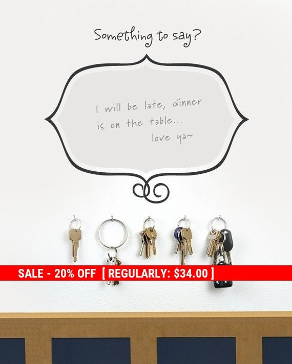 Holiday Sale - Unique Dry Erase Message Board - Something to Say - Vinyl Wall Sticker