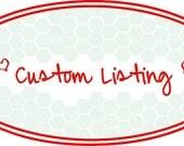 Custom listing for Laura Herra