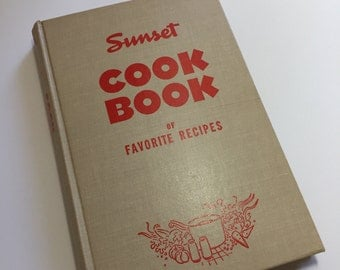 1947 Sunset Cook Book of Favorite Recipes