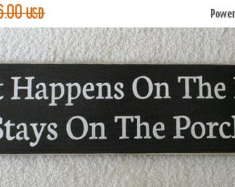 ON SALE TODAY Porch Sign What Happens On The Porch Stays On The Porch Wood Sign Black and White