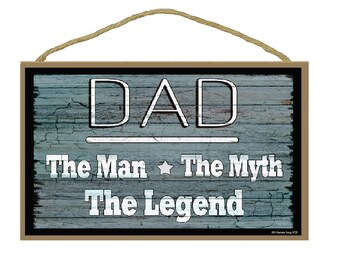 "Dad The Man The Myth The Legend Father Sign 10.5""X7"""