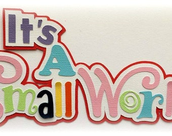 It's A small world title premade paper piecing 3d die cut for scrapbooks cards planner project life by my tear bears kira