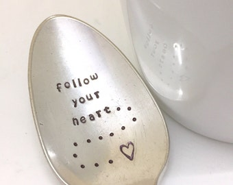 Follow your heart spoon. Hand stamped silver teaspoon. Tea spoon. Coffee spoon. Silver stamped teaspoon with sayings. Phrase tea spoon.