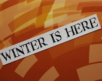 Winter is Here Game of Thrones vinyl sticker car laptop bike bumper