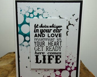 Handmade Inspirational Card - Here Comes Life in Black, White, Teal, Purple