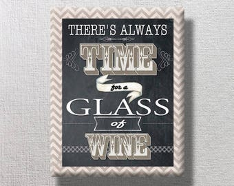Always Time for a Glass of Wine 11x14 mounted word art print Chevron Tan Black White Typography