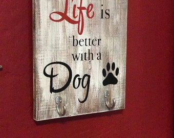 Life Is Better With A Dog Sign, Leash Holder Wood Sign, Dog Lover Sign