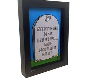 Kurt Vonnegut Quote Slaughter House Five 3D Art So It Goes Everything Was Beautiful and Nothing Hurt Print Artwork Poster Grave Tombstone