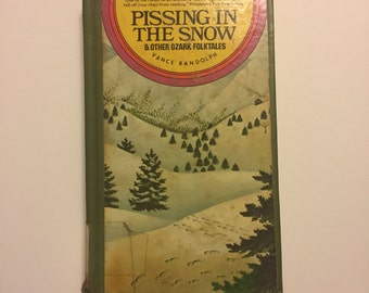 Pissing in the Snow & Other Ozark Folktales by Vance Randolph vintage books