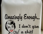 Funny Amazingly Enough I don't give a S**t Retro Lady  kitchen towel - Printed Flour Sack Towel - Super cute