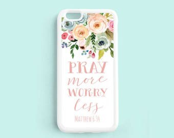 Bible Verse Quote iPhone Case, Pray more Worry less, Matthew 6:34 iPhone 7 5c 6 Plus Case, Samsung Galaxy S4 S5 S6 S7 Edge Note 5 Qt94