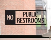 No Public Restrooms Decal, No Public Restrooms Sign, No Public Restrooms Sticker, Business Decal, Window Sticker, Door Decal, Window Decal