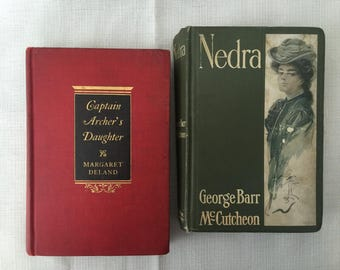 Lot of 2 Vintage Novels, Decorative Hardcover Nedra by George Barr McCutcheon, Captain Archer's Daughter by Margaret Deland