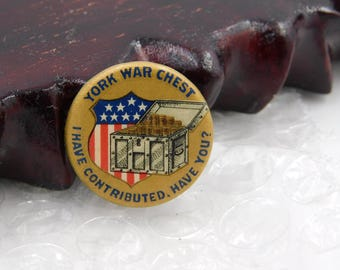 "WW1 Era Celluloid Homefront Pin Pinback Button That Reads "" York War Chest "" DR-2"