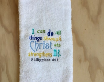 Philipians 4:13 Embroidered Towel, Embroidered Inspirational Towel, Christian Embroidered Towel