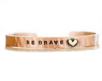 Be Brave / Graduation Gift / Mantra Cuff / Gift For Her / Motivational Gift / Inspirational Gift / Power Phrase Cuff / Birthday for Her /