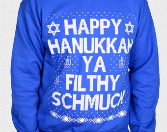 Ugly Hanukkah Sweater Funny Happy Hanukkah Ya Filthy Schmuck Ugly Unisex