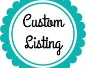 Custom Listing for Catherine