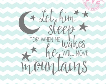 Let him sleep He will move mountains SVG Vector File, Boys quote svg, Nursery SVG for cricut, Vinyl Cutter clipart, DIY Nursery -tds250