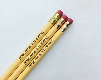 erase fears, not dreams 3 pencils and buttercream. inspirational pencils to keep you going after your heart's desire.