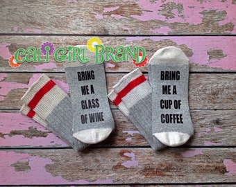 Bring me Coffee socks, FAST SHIP, Wine Socks, Bring Me Socks, Custom socks, Saying Socks, Novelty Socks, Christmas Socks, Stocking Stuffer