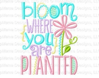 Bloom where you are planted - Summer Applique Design - Girl's shirt - Spring shirt - Flower shirt - Summer applique shirt
