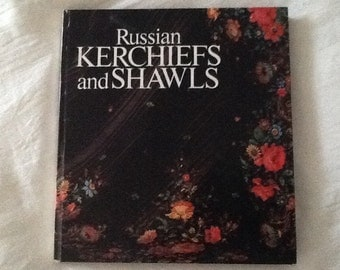 Book - titled Russian Kerchiefs and Shawls of Eighteenth and 19th C.
