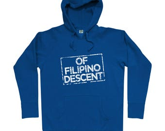 Of Filipino Descent Hoodie - Men S M L XL 2x 3x - Hoody, Sweatshirt, Proud Filipino  Hoodie, Pinoy Hoodie, Pilipinas Hoodie, Philippines