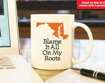 Maryland MD Coffee Mug Cup Blame It All On My Roots Funny Gift Present Wedding Anniversary Custom Color Baltimore Annapolis Bethesda Silver