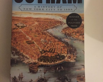 The History of NYC: Gotham A History of New York City to 1898 (1998, Softcover