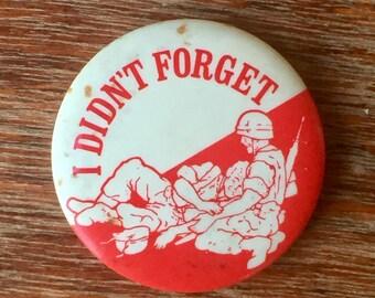"""Vintage Vietnam Pinback Button, """"I Didn't Forget"""""""