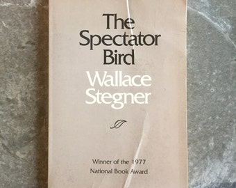 The Spectator Bird, by Wallace Stegner, Vintage Paperback, 1976