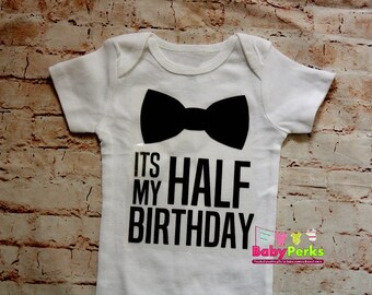 Half Birthday Boy Outfit, Its MY HALF BIRTHDAY Bodysuit, 6 Months Boy Outfit, 1/2 Birthday, half way to one