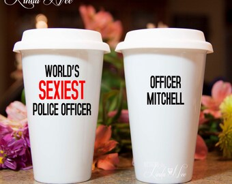 World's Sexiest Police Officer TRAVEL Ceramic Coffee Tumbler Mug, Personalized Law Enforcement Travel Mug, Officer Cop To Go Mug MSA144