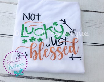 St. Patrick's Day Shirt - Personalized St. Patricks Day Shirt - Womens St. Patricks Day Shirt - Not Lucky Just Blessed - Womens Shirt