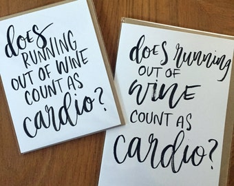 Does Running Out of Wine Count As Cardio?-- prints or cards