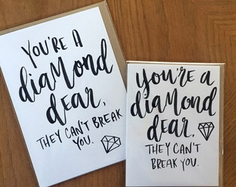You're A Diamond Dear-- prints or cards