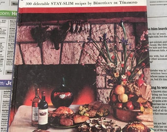 The Low Calorie French Cookbook by Behoteguy de Teramond Stay Slim Recipes